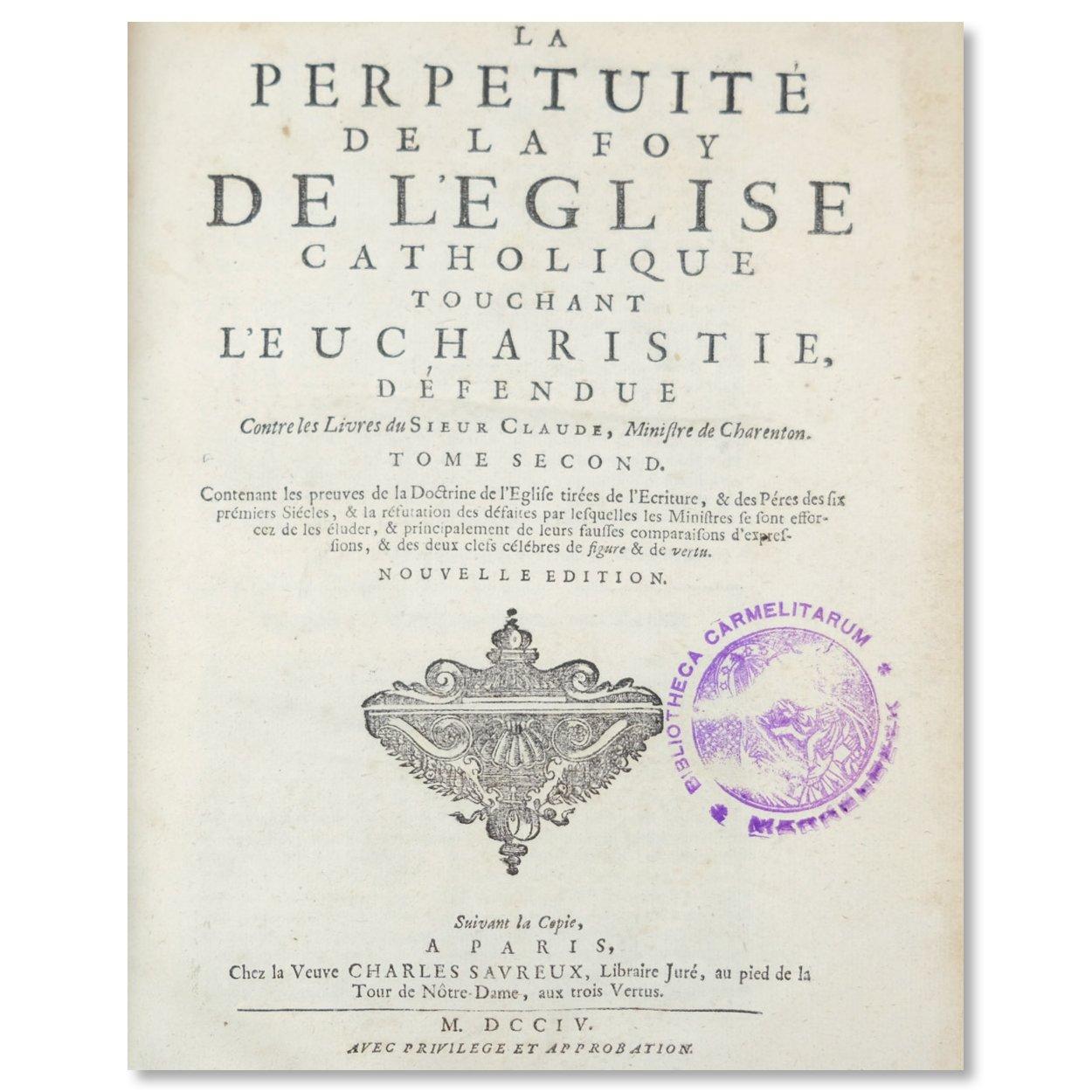 La Perpétuité de la Foy de l'Église Catholique Touchant l'Eucharistie